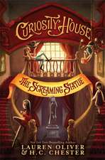 Oliver, L: Curiosity House: The Screaming Statue (Book Two)