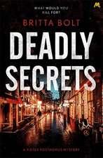Deadly Secrets: The Posthumus Trilogy Book 3