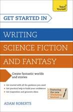 Roberts, A: Get Started in Writing Science Fiction and Fanta
