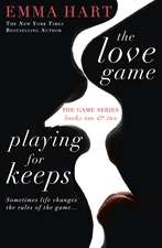 Hart, E: Love Game & Playing for Keeps (The Game 1 & 2 bind-