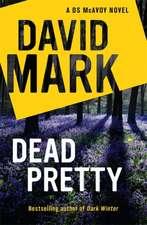 Mark, D: Dead Pretty