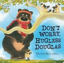 Don't Worry, Hugless Douglas!
