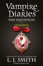 Smith, L: The Vampire Diaries: The Salvation: Unspoken