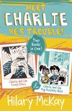 Charlie and the Tooth Fairy and Charlie and the Big Birthday bash