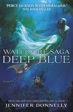 Donnelly, J: Waterfire Saga: Deep Blue