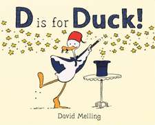 Melling, D: D is for Duck!