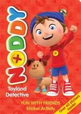 Noddy Toyland Detective: Fun with Friends Sticker Activity