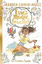 Evie's Magic Bracelet: The Golden Sands