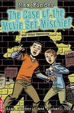 The Case of the Movie Set Mischief and Other Mysteries