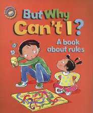 Our Emotions and Behaviour: But Why Can't I? - A book about rules