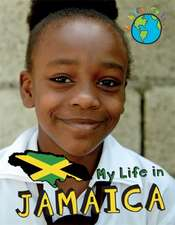 A Child's Day In...: My Life in Jamaica