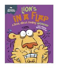 Behaviour Matters: Lion's in a Flap - A book about feeling worried