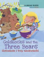 Dual Language Readers: Goldilocks and the Three Bears - English/Polish