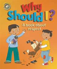 Our Emotions and Behaviour: Why Should I?: A book about respect