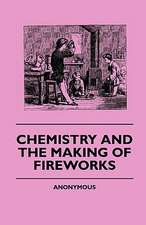 Chemistry And The Making Of Fireworks