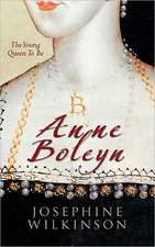 Anne Boleyn:  The Young Queen to Be