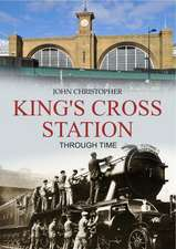 Kings Cross Station Through Time