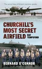 Churchill's Most Secret Airfield
