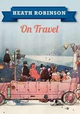 Heath Robinson: On Travel