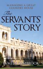 The Servants' Story:  Fortune and Misfortune in a Great Country House, Trentham 1830-1850