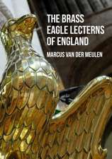 The Brass Eagle Lecterns of England