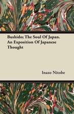 Bushido; The Soul Of Japan. An Exposition Of Japanese Thought
