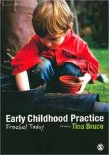Early Childhood Practice: Froebel today