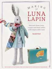 Luna Lapin - A Quiet & Kind Rabbit with Impeccable Taste:  Sew a Classic Rabbit and Her Wardrobe
