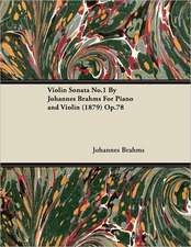 Violin Sonata No.1 by Johannes Brahms for Piano and Violin (1879) Op.78