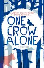 D. Crockett, S: One Crow Alone