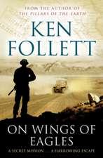 Follett, K: On Wings of Eagles