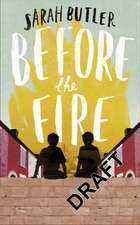 Butler, S: Before the Fire