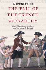 Price, M: The Fall of the French Monarchy