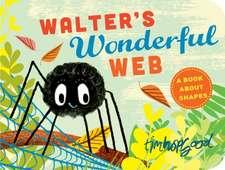 Hopgood, T: Walter's Wonderful Web