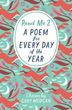 Morgan, G: Read Me 2: A Poem For Every Day of the Year