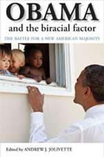 Obama and the Biracial Factor: The Battle for a New American Majority
