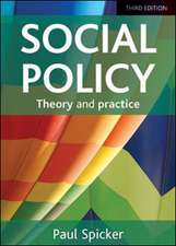 Social Policy: Theory and Practice - Third Edition