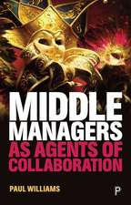 Middle Managers as Agents of Collaboration