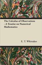 The Calculus of Observations - A Treatise on Numerical Mathematics