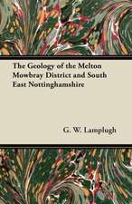 The Geology of the Melton Mowbray District and South East Nottinghamshire