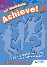 Achieve! Do it Yourself Workbook 2: An English Course for the Caribbean Learner