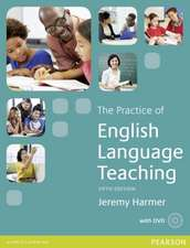 Practice of English Language Teaching (with DVD):  How to Challenge Your Fears and Go for Anything You Want in Life