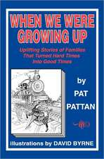 When We Were Growing Up:  Uplifting Stories of Families That Turned Hard Times Into Good Times