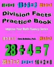 Division Facts Practice Book:  Improve Your Math Fluency Series