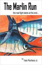The Marlin Run:  The Real Fight Starts at the End...