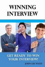 Winning Interview:  Get Ready to Win Your Interview!