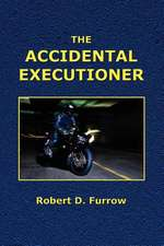 The Accidental Executioner
