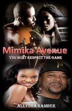 Mimika Avenue:  You Must Respect the Game