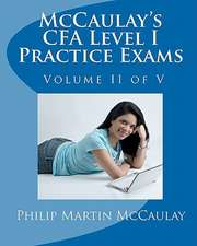 McCaulay's Cfa Level I Practice Exams Volume II of V:  Her Real Life in Pictures