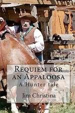 A Hunter Tale:  Requiem for an Appaloosa